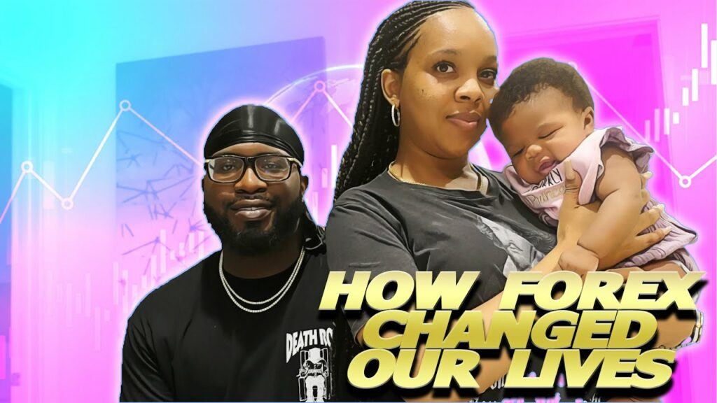 How Forex Changed Our Lives!
