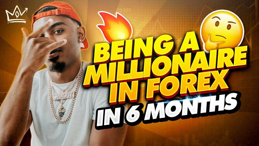 Becoming a Millionaire in Forex in 6 MONTHS (BEST VIDEO EVER)